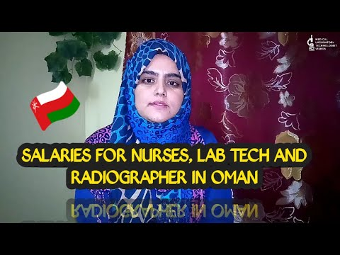 Salaries For Nurses,lab Tech And Radiographer In Oman. A Quick Review