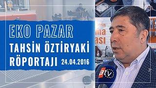 Ekopazar Tahsin Öztiryaki Röportajı 24.04.2016