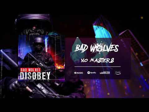 Bad Wolves - No Masters (Official Audio)