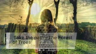 Take the path - The Forest of Trees