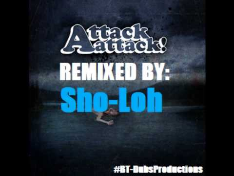 Attack Attack! - Lonely (Sho-Loh Remix)