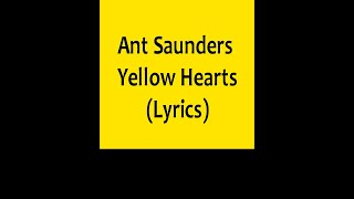 Ant Saunders   Yellow Hearts Lyrics