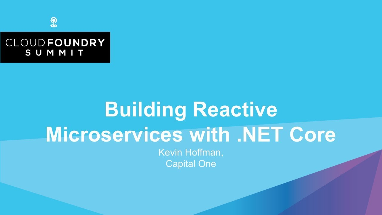 Building Reactive Microservices with .NET Core - Kevin Hoffman, Capital One