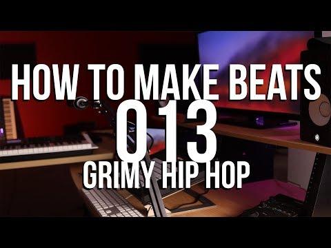 How to Make Beats 013 - GRIMY HIP HOP