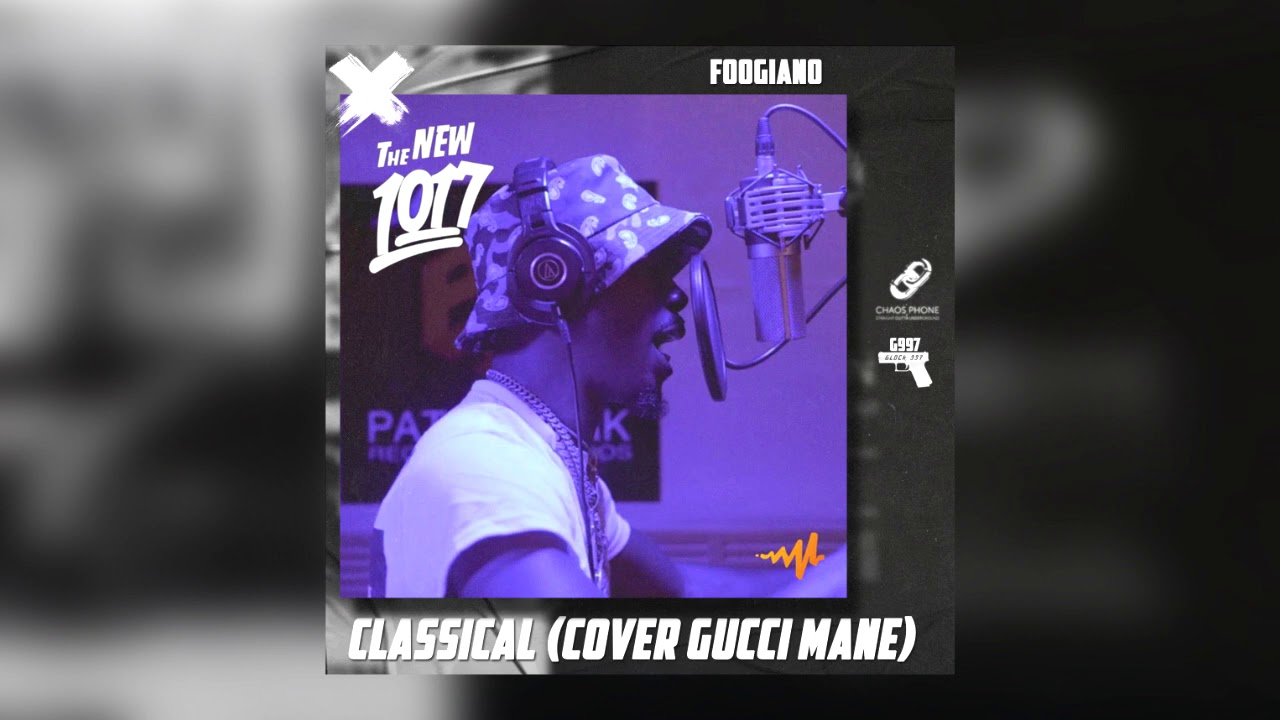 Download Foogiano - Classical (Gucci Mane Cover) (AUDIO)