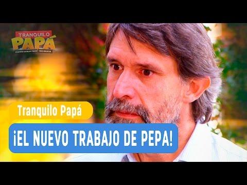 Tranquilo Papá - ¡El nuevo trabajo de Pepa! - Mejores Momentos / Capítulo 19