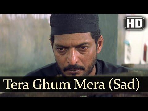 Tera Ghum Mera Ghum (Sad) (HD) - Ghulam-E-Mustafa Song -  Nana Patekar - Raveena Tandon