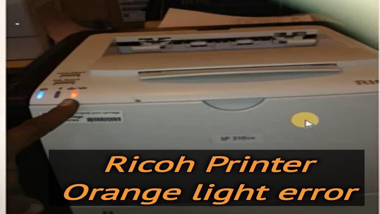 Ricoh Sp310dn Laserjet Printer Orange light error