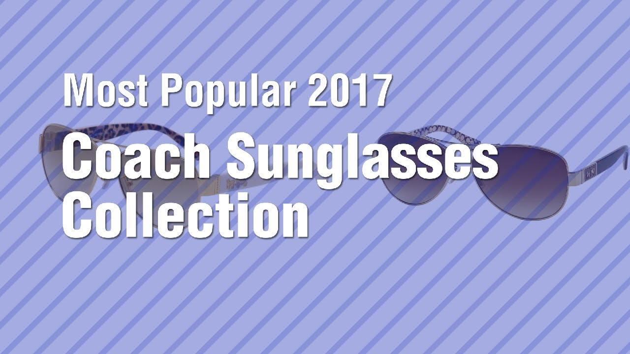 bbb380aa2802 Coach Sunglasses Collection    Most Popular 2017 - YouTube