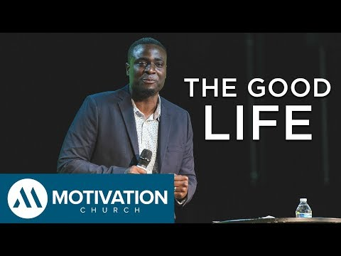 The Good Life | Pastor Travis Jones