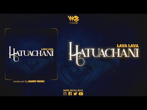 Lava Lava – Hatuachani