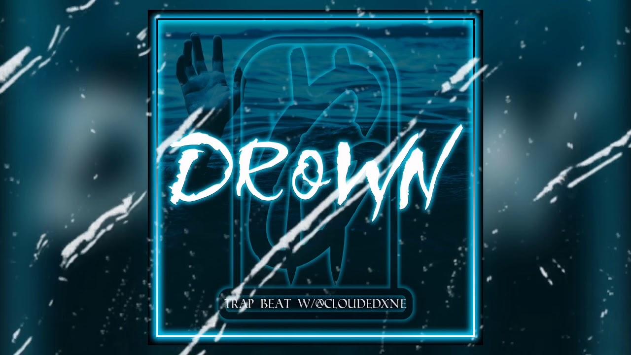 DROWN - Trap Beat June 2020