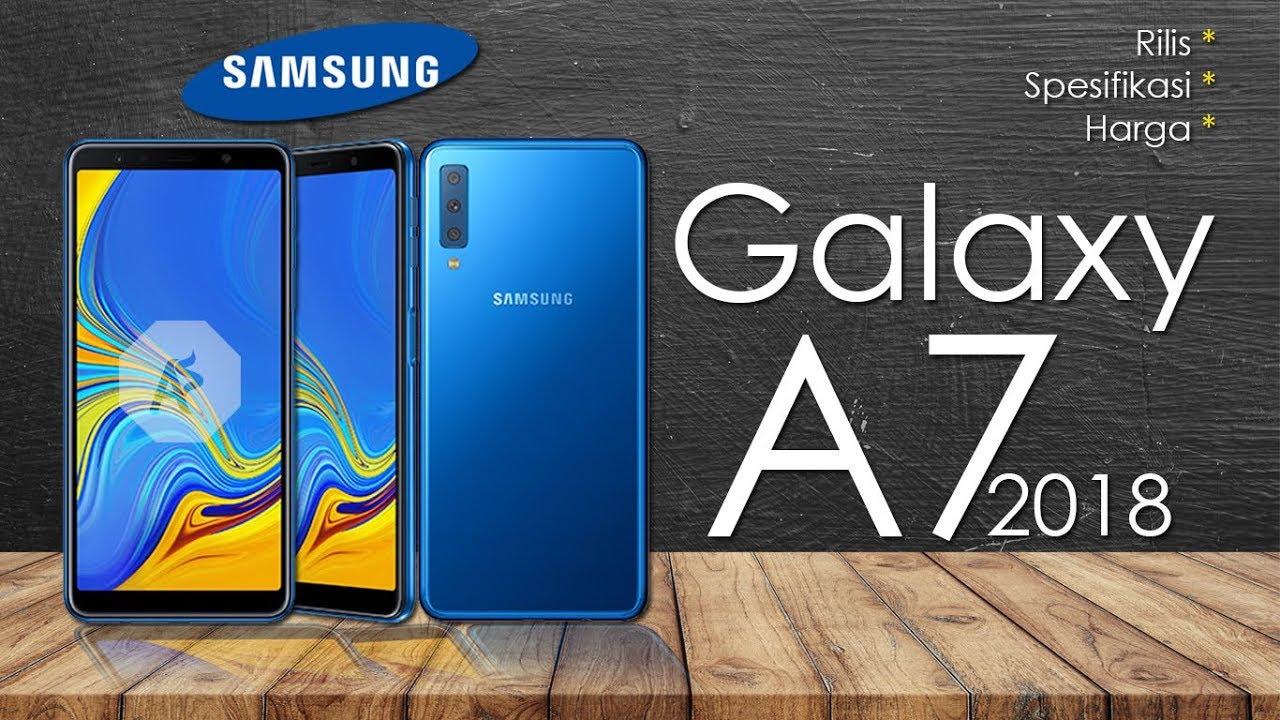Samsung Galaxy A7 2018 Rilis Spesifikasi Dan Harga
