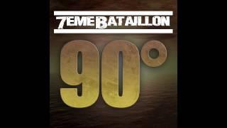 7eme Bataillon - 90 Degres