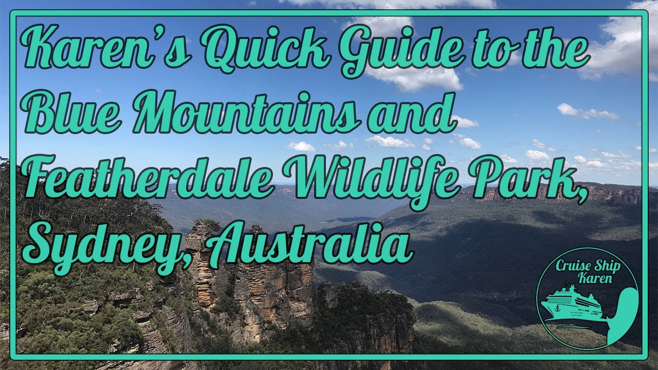 Karen's Quick Guide to the Blue Mountains and Featherdale Wildlife Park, Sydney, Australia