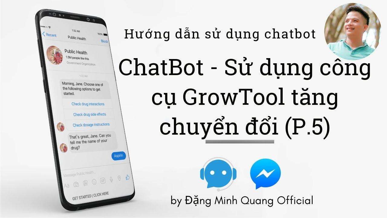 Cách sử dụng công cụ GrowTool tăng chuyển đổi trong Chatbot (P.5)