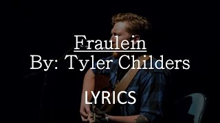 Tyler Childers - Fraulein [LYRICS] [LIVE]