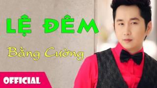 Lệ Đêm - Bằng Cường [Official Audio]