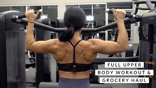 FULL UPPER BODY WORKOUT | GROCERY HAUL