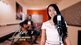 cover Angalakanao Shyn by Aem39;s best prod youtube