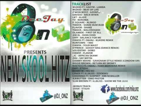 DJ ONZ - 2013 NEW SKOOL NAIJA MEGA HITZ - Iyanya, wizkid, davido, Flavor, dbanj, 2face