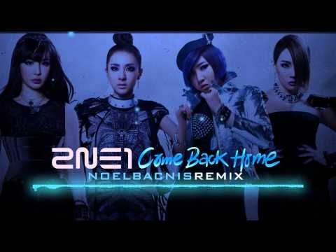 2NE1 - Come Back Home (Noel Bacnis Remix)
