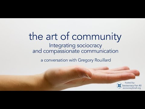 The Art Of Community: integrating NVC and sociocracy