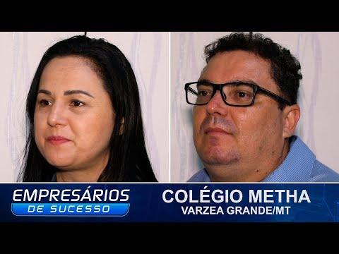 COLÉGIO METHA, VÁRZEA GRANDE/MT, EMPRESÁRIOS DE SUCESSO
