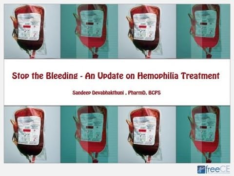 Stop the Bleeding - An Update on Hemophilia Treatment