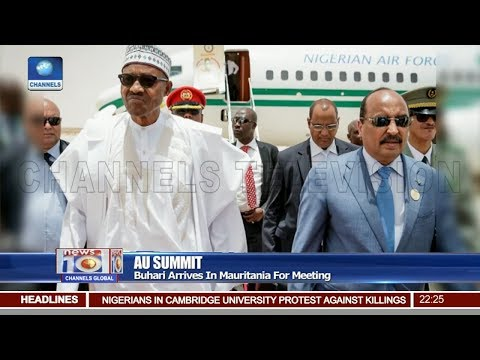 Buhari Arrives In Mauritania For Meeting Pt.2 |News@10| 30/06/18