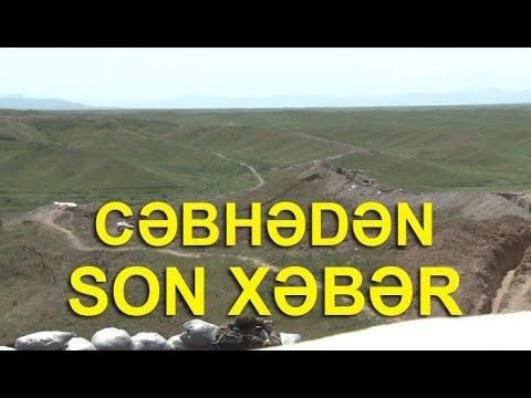 Cəbhədən Son Vəziyyət Xəbər Var Youtube