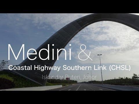 Medini &   Opening of CHSL (Coastal Highway Southern Link), Iskandar Puteri - 22.12.2017