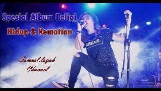 Spesial Full Album Religi ~ Versi Metal ~Hidup & Kematian Mp3