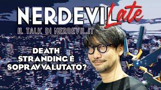 Nerdevilate - Death Stranding è sopravvalutato? (Con PlayStation Zone e PlayStation Bit)