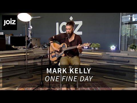 Mark Kelly - One Fine Day (live at joiz)
