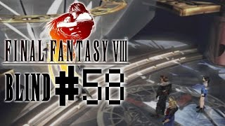 Final Fantasy 8 Blind! - Part 58 :: Hitting the Fan (Part 1)