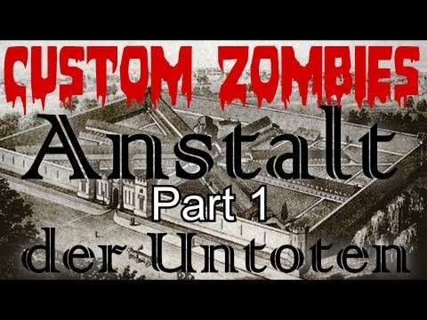 Custom Zombies: Anstalt der Untoten (coop) Part 1