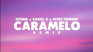 Caramelo REMIX - Ozuna ft Karol G, Myke Towers | LETRA