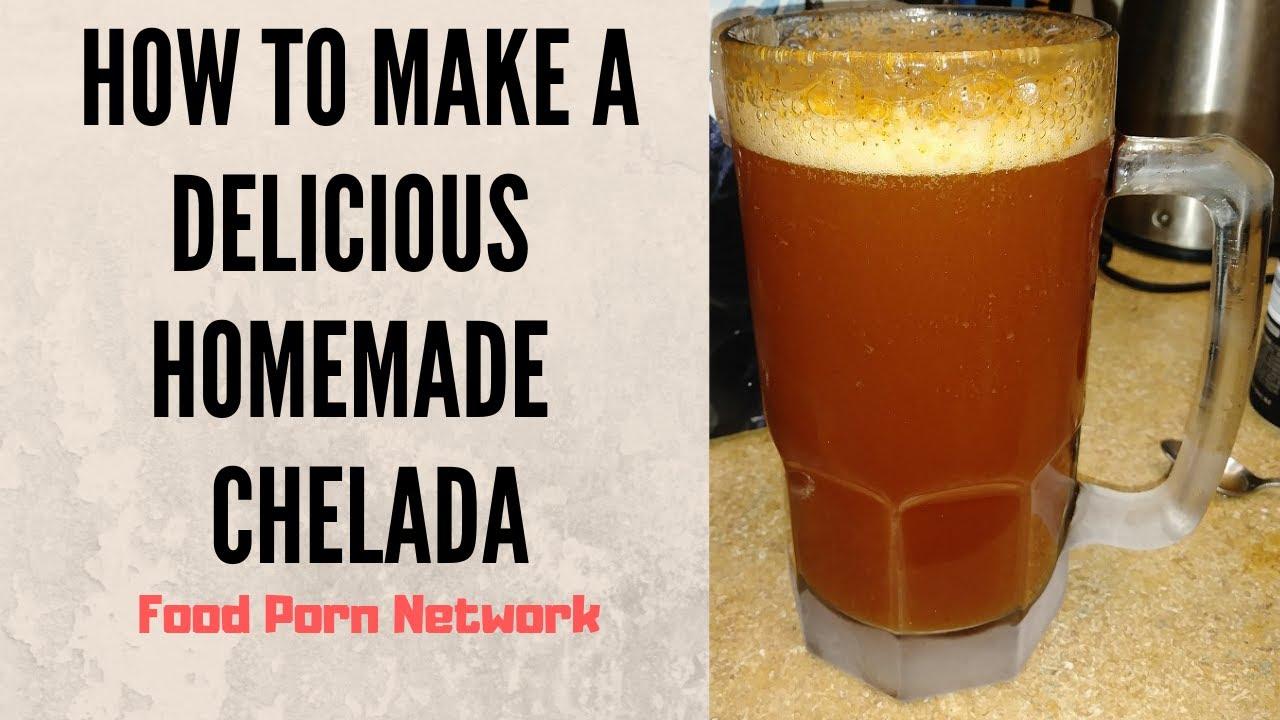 How to make the best homemade Chelada!