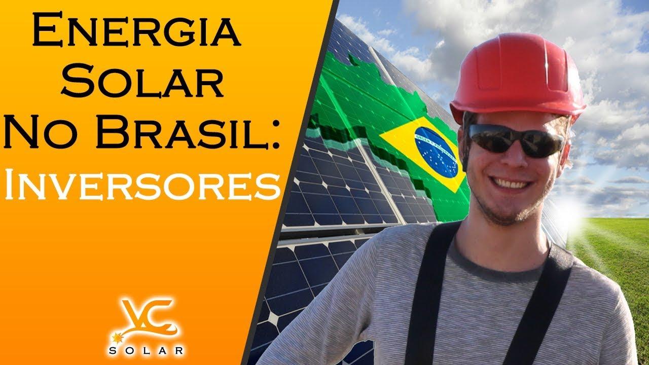 ENERGIA SOLAR NO BRASIL INVERSORES