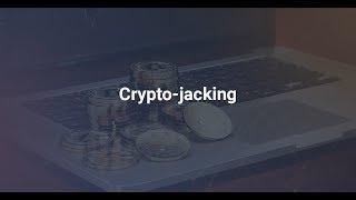 Cryptojacking for dummies