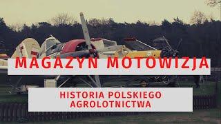 Magazyn Motowizja - Historia polskiego agrolotnictwa