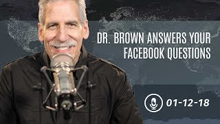 Dr. Brown Answers Your Facebook Questions