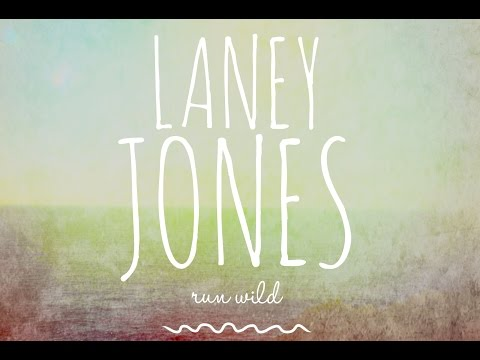 "Laney Jones - "" Run Wild "" -"
