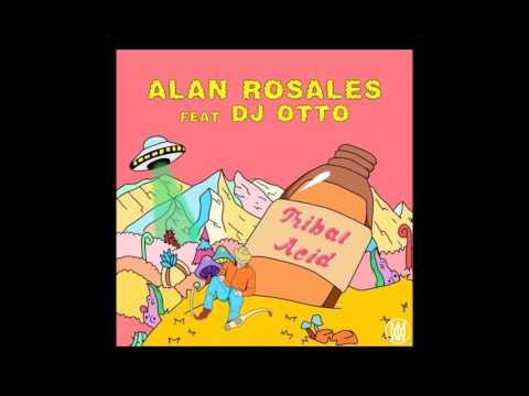 Alan Rosales ft. DJ Otto - Tribal Acid [Worldwide Exclusive]