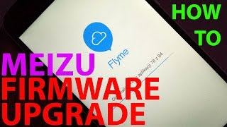 How to Meizu M2 M3 M4 M5  - Firmware Upgrade (Flyme OS update)