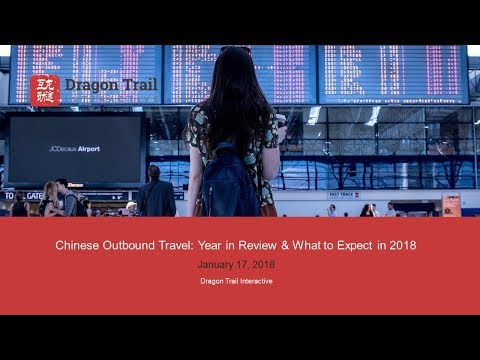 Chinese Outbound Travel: 2017 in Review and What to Expect in 2018, from Mafengwo & Dragon Trail