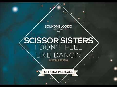 Instrumental Scissor Sisters  I dont feel like dancin