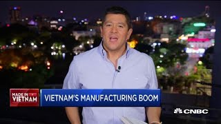 A look behind the manufacutring boom in Vietnam