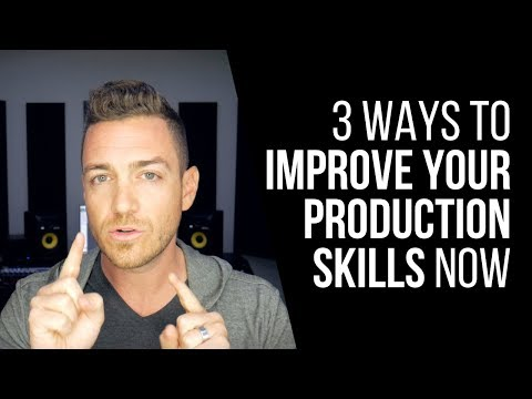 3 Ways To Improve Your Production Skills Now – RecordingRevolution.com